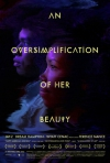 An Oversimplification of Her Beauty movie poster