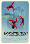 Born to Fly: Elizabeth Streb vs. Gravity movie poster
