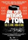 Our Vinyl Weighs a Ton movie poster